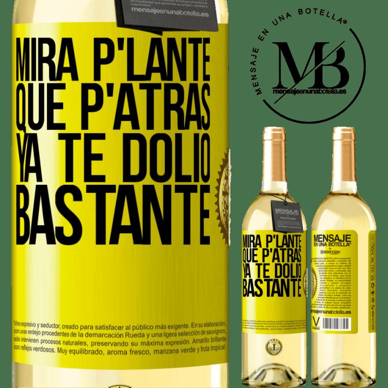 24,95 € Free Shipping | White Wine WHITE Edition Mira p'lante que p'atrás ya te dolió bastante Yellow Label. Customizable label Young wine Harvest 2020 Verdejo