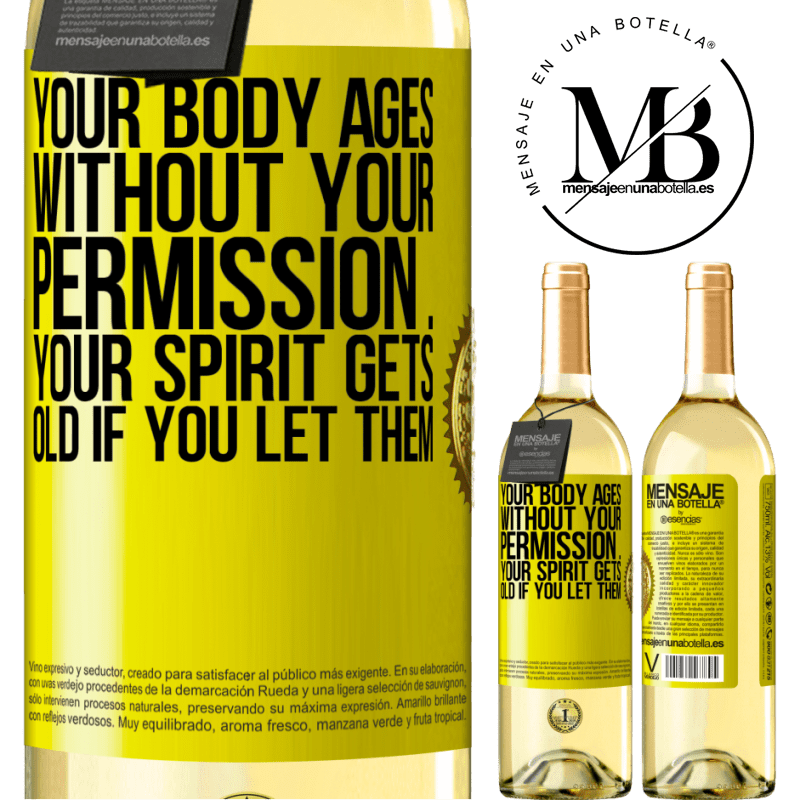 24,95 € Free Shipping | White Wine WHITE Edition Your body ages without your permission ... your spirit gets old if you let them Yellow Label. Customizable label Young wine Harvest 2020 Verdejo