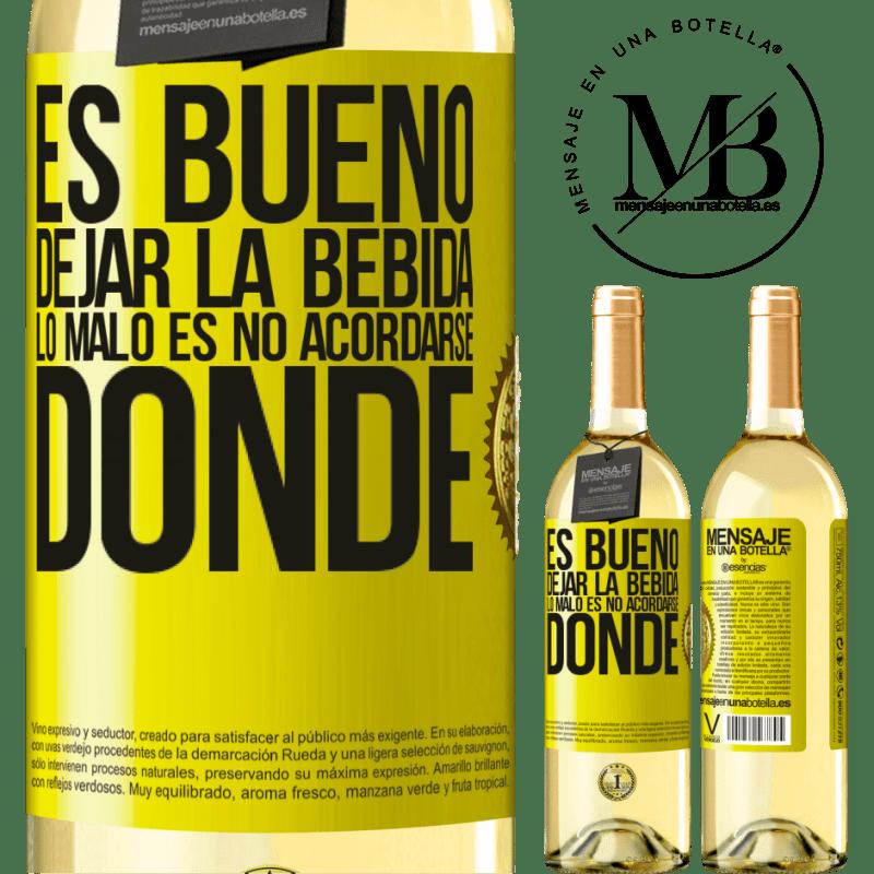 24,95 € Envío gratis | Vino Blanco Edición WHITE Es bueno dejar la bebida, lo malo es no acordarse donde Etiqueta Amarilla. Etiqueta personalizable Vino joven Cosecha 2020 Verdejo