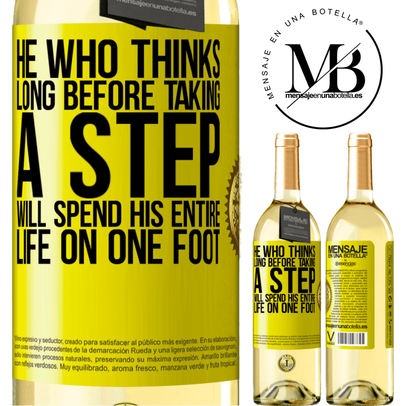 24,95 € Free Shipping | White Wine WHITE Edition He who thinks long before taking a step, will spend his entire life on one foot Yellow Label. Customizable label Young wine Harvest 2020 Verdejo