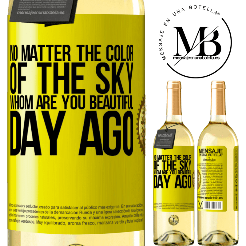24,95 € Free Shipping | White Wine WHITE Edition No matter the color of the sky. Whom are you beautiful day ago Yellow Label. Customizable label Young wine Harvest 2020 Verdejo