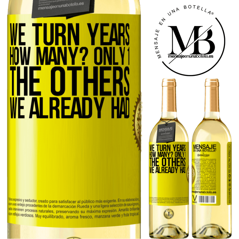 24,95 € Free Shipping | White Wine WHITE Edition We turn years. How many? only 1. The others we already had Yellow Label. Customizable label Young wine Harvest 2020 Verdejo