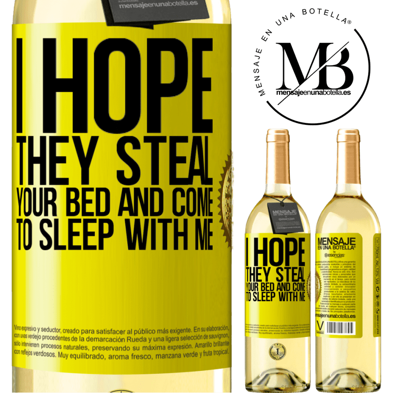 24,95 € Free Shipping | White Wine WHITE Edition I hope they steal your bed and come to sleep with me Yellow Label. Customizable label Young wine Harvest 2020 Verdejo