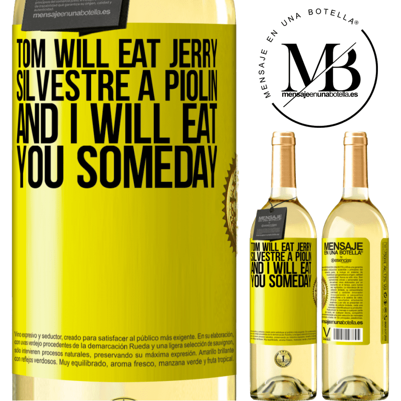 24,95 € Free Shipping | White Wine WHITE Edition Tom will eat Jerry, Silvestre a Piolin, and I will eat you someday Yellow Label. Customizable label Young wine Harvest 2020 Verdejo