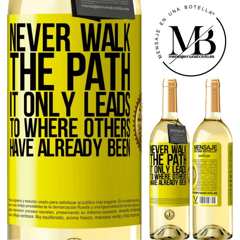 24,95 € Free Shipping | White Wine WHITE Edition Never walk the path, he only leads to where others have already been Yellow Label. Customizable label Young wine Harvest 2020 Verdejo