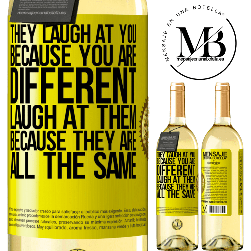 24,95 € Free Shipping   White Wine WHITE Edition They laugh at you because you are different. Laugh at them, because they are all the same Yellow Label. Customizable label Young wine Harvest 2020 Verdejo