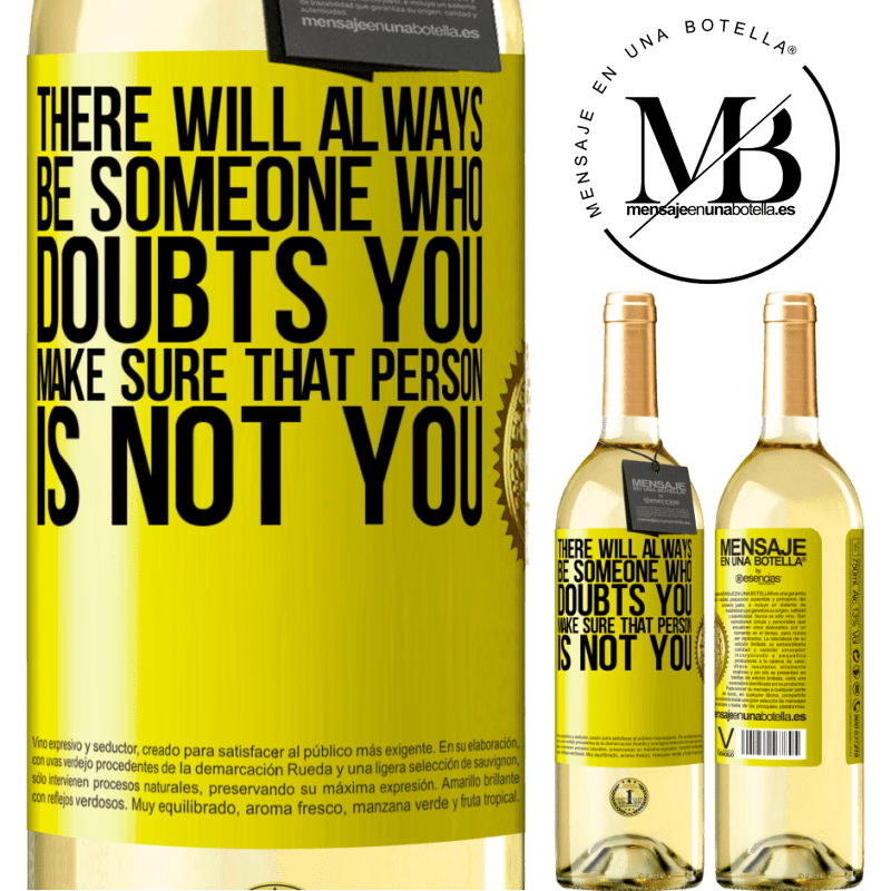 24,95 € Free Shipping | White Wine WHITE Edition There will always be someone who doubts you. Make sure that person is not you Yellow Label. Customizable label Young wine Harvest 2020 Verdejo