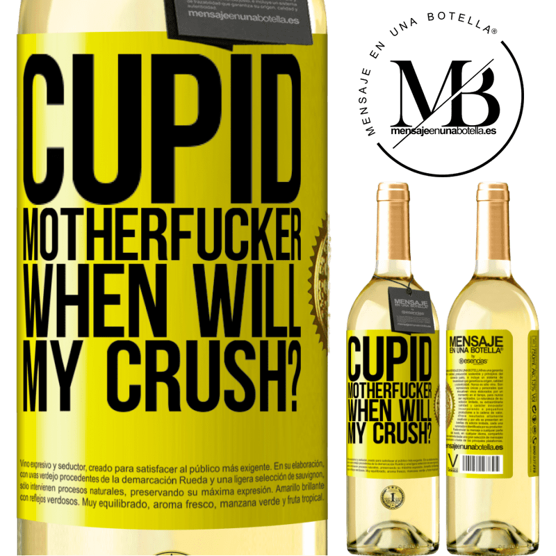 24,95 € Free Shipping | White Wine WHITE Edition Cupid motherfucker, when will my crush? Yellow Label. Customizable label Young wine Harvest 2020 Verdejo
