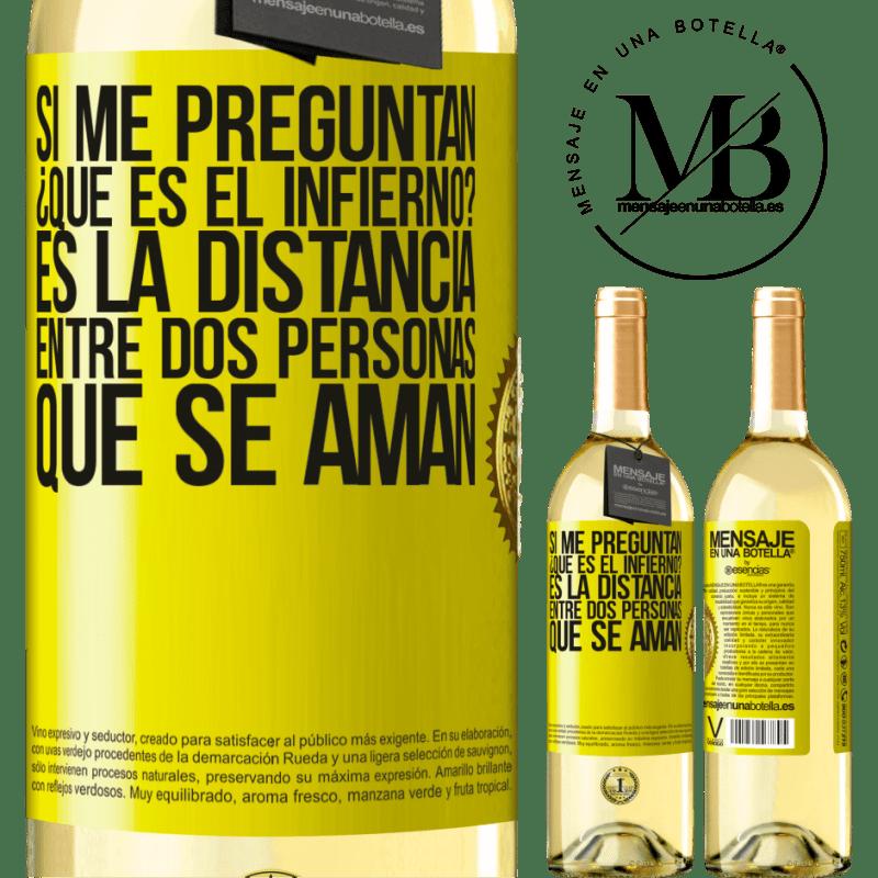 24,95 € Envoi gratuit   Vin blanc Édition WHITE Si vous me demandez, qu'est-ce que l'enfer? C'est la distance entre deux personnes qui s'aiment Étiquette Jaune. Étiquette personnalisable Vin jeune Récolte 2020 Verdejo