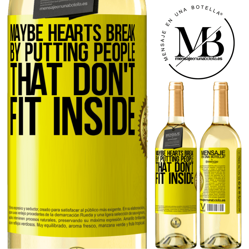 24,95 € Free Shipping   White Wine WHITE Edition Maybe hearts break by putting people that don't fit inside Yellow Label. Customizable label Young wine Harvest 2020 Verdejo