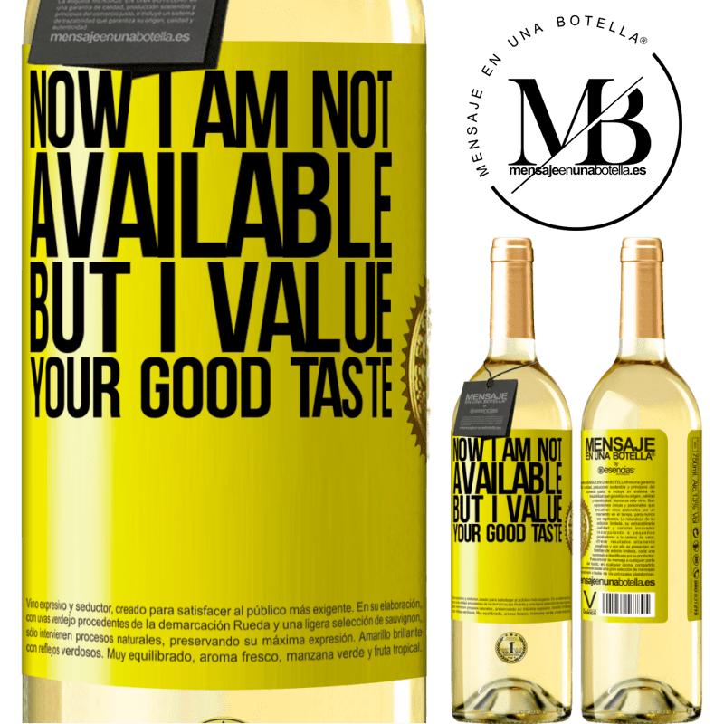 24,95 € Free Shipping   White Wine WHITE Edition Now I am not available, but I value your good taste Yellow Label. Customizable label Young wine Harvest 2020 Verdejo