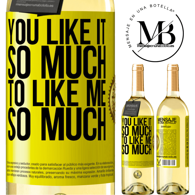 24,95 € Free Shipping | White Wine WHITE Edition You like it so much to like me so much Yellow Label. Customizable label Young wine Harvest 2020 Verdejo