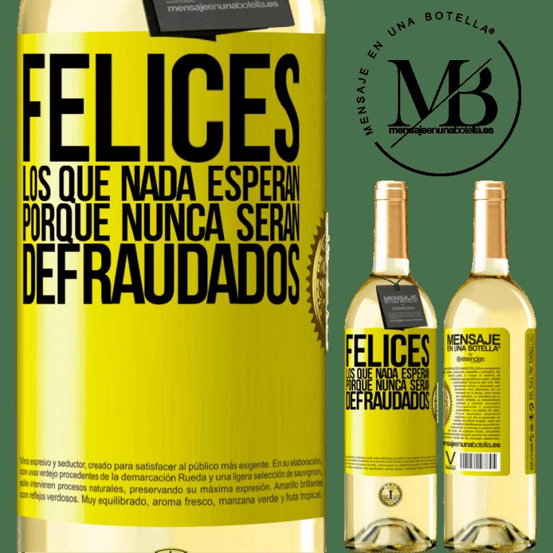 24,95 € Envío gratis | Vino Blanco Edición WHITE Felices los que nada esperan, porque nunca serán defraudados Etiqueta Amarilla. Etiqueta personalizable Vino joven Cosecha 2020 Verdejo