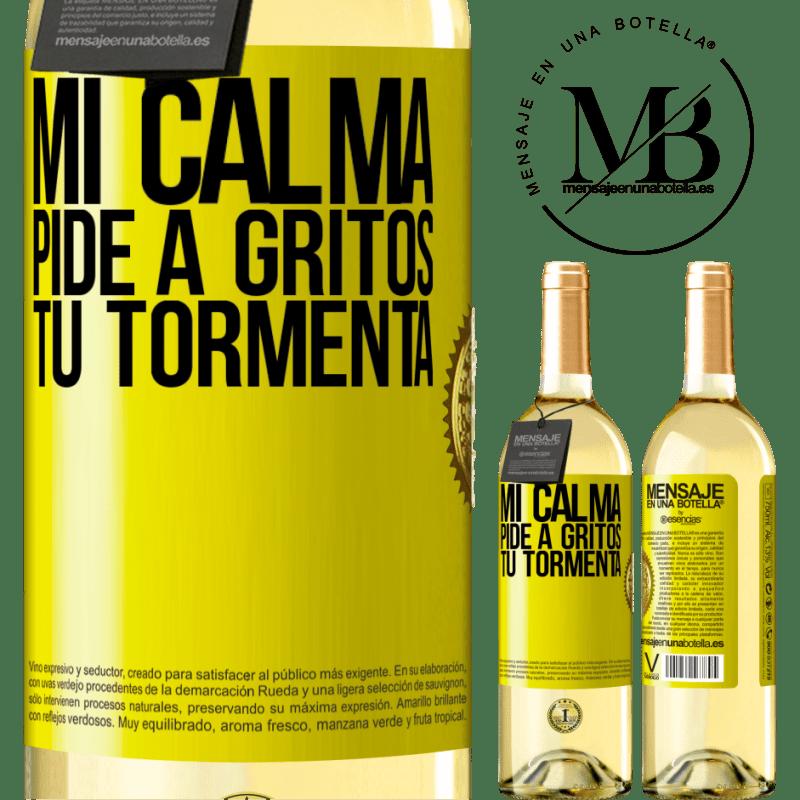 24,95 € Envío gratis   Vino Blanco Edición WHITE Mi calma pide a gritos tu tormenta Etiqueta Amarilla. Etiqueta personalizable Vino joven Cosecha 2020 Verdejo