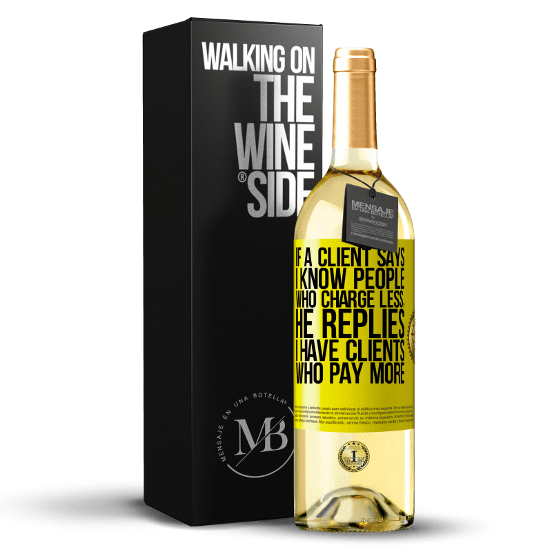 24,95 € Free Shipping | White Wine WHITE Edition If a client says I know people who charge less, he replies I have clients who pay more Yellow Label. Customizable label Young wine Harvest 2020 Verdejo
