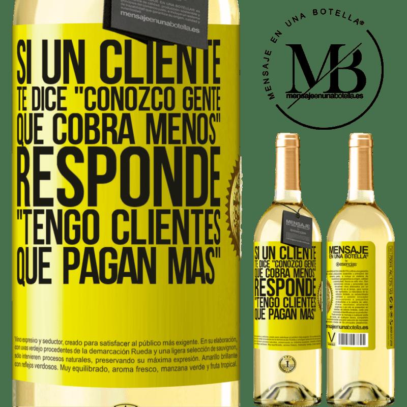 24,95 € Envoi gratuit   Vin blanc Édition WHITE Si un client dit «je connais des gens qui facturent moins», il répond «j'ai des clients qui paient plus» Étiquette Jaune. Étiquette personnalisable Vin jeune Récolte 2020 Verdejo