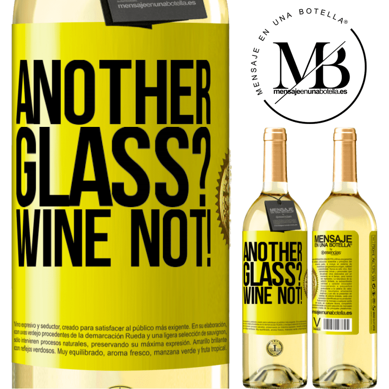 24,95 € Free Shipping | White Wine WHITE Edition Another glass? Wine not! Yellow Label. Customizable label Young wine Harvest 2020 Verdejo