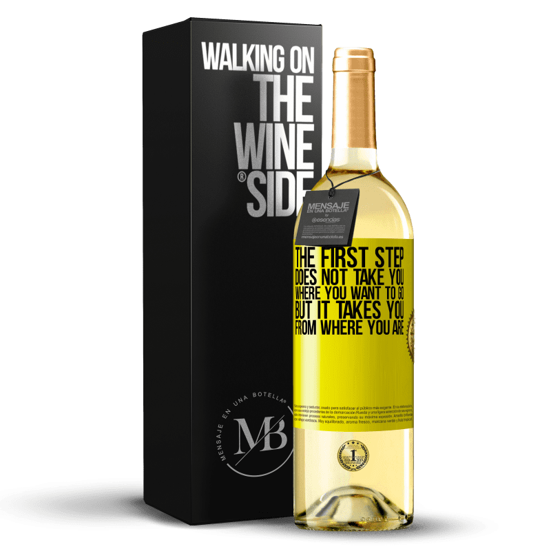 24,95 € Free Shipping | White Wine WHITE Edition The first step does not take you where you want to go, but it takes you from where you are Yellow Label. Customizable label Young wine Harvest 2020 Verdejo