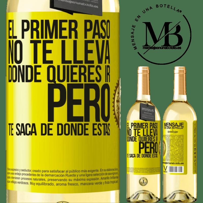 24,95 € Envoi gratuit   Vin blanc Édition WHITE La première étape ne vous emmène pas où vous voulez aller, mais elle vous mène d'où vous êtes Étiquette Jaune. Étiquette personnalisable Vin jeune Récolte 2020 Verdejo