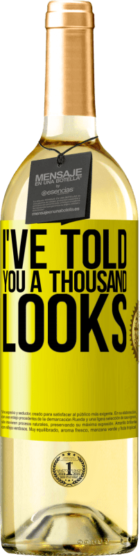 24,95 € Free Shipping | White Wine WHITE Edition I've told you a thousand looks Yellow Label. Customizable label Young wine Harvest 2020 Verdejo