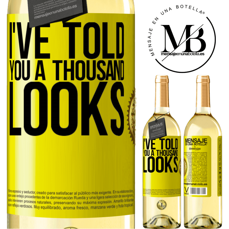 24,95 € Free Shipping   White Wine WHITE Edition I've told you a thousand looks Yellow Label. Customizable label Young wine Harvest 2020 Verdejo