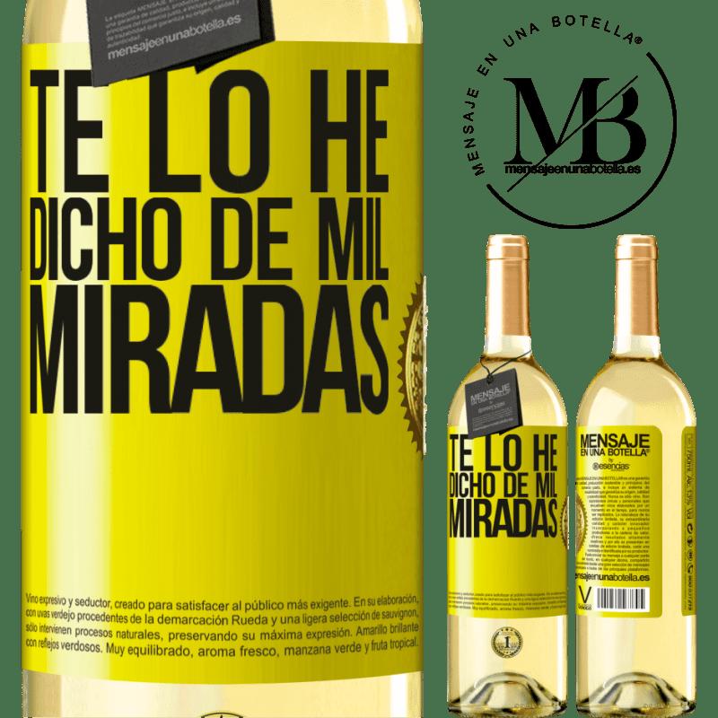 24,95 € Envío gratis | Vino Blanco Edición WHITE Te lo he dicho de mil miradas Etiqueta Amarilla. Etiqueta personalizable Vino joven Cosecha 2020 Verdejo