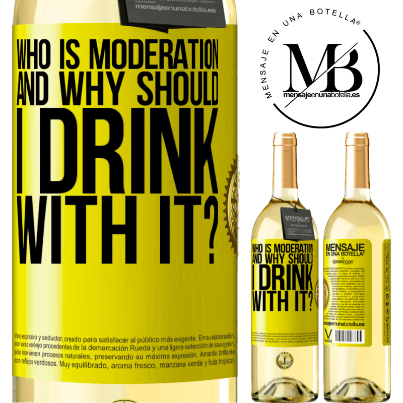24,95 € Free Shipping | White Wine WHITE Edition who is moderation and why should I drink with it? Yellow Label. Customizable label Young wine Harvest 2020 Verdejo