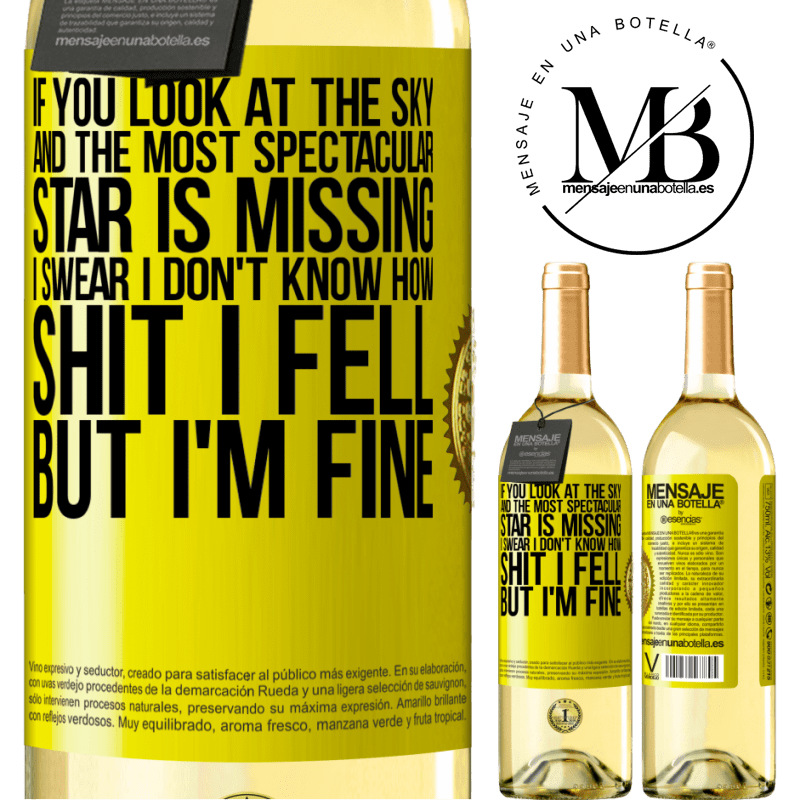 24,95 € Free Shipping | White Wine WHITE Edition If you look at the sky and the most spectacular star is missing, I swear I don't know how shit I fell, but I'm fine Yellow Label. Customizable label Young wine Harvest 2020 Verdejo