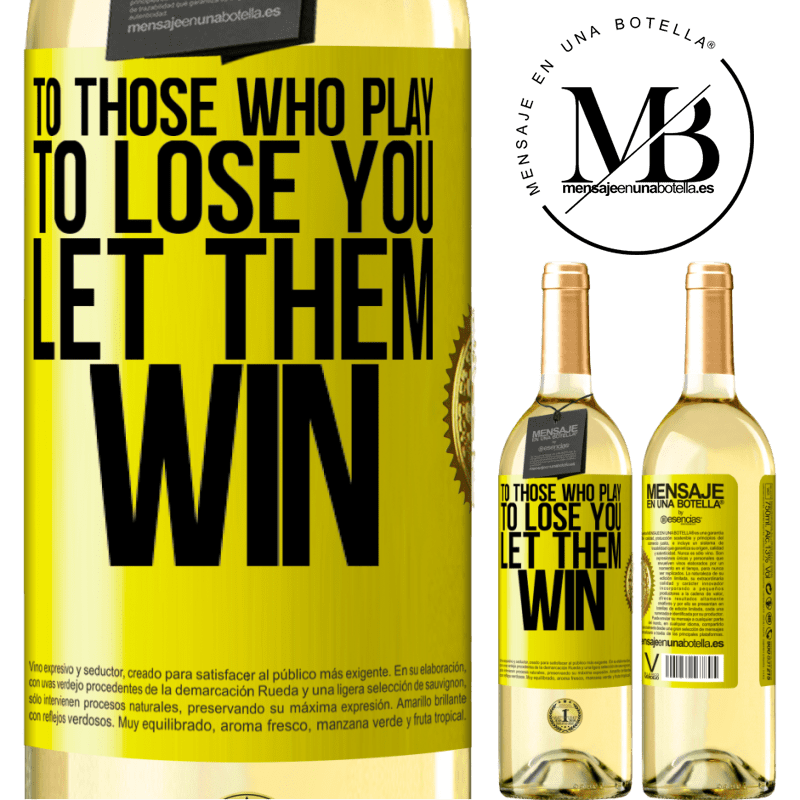 24,95 € Free Shipping | White Wine WHITE Edition To those who play to lose you, let them win Yellow Label. Customizable label Young wine Harvest 2020 Verdejo