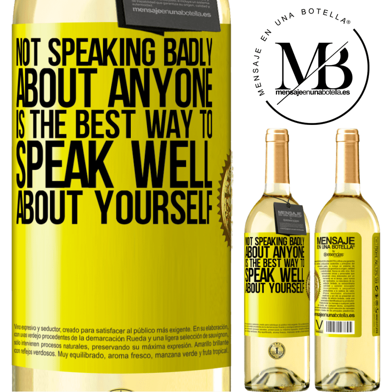 24,95 € Free Shipping | White Wine WHITE Edition Not speaking badly about anyone is the best way to speak well about yourself Yellow Label. Customizable label Young wine Harvest 2020 Verdejo