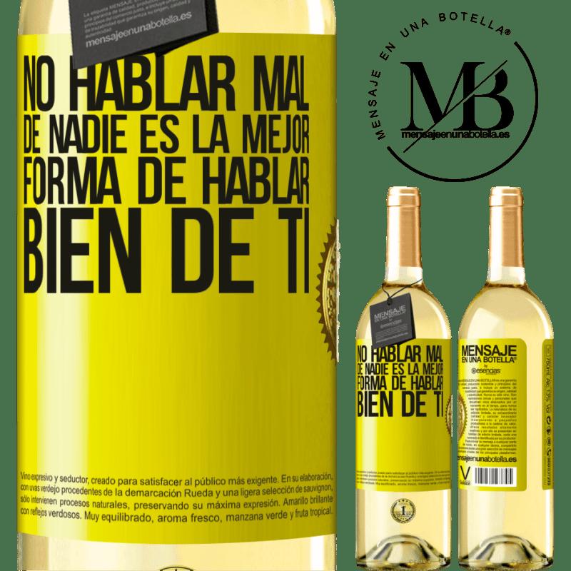 24,95 € Envío gratis | Vino Blanco Edición WHITE No hablar mal de nadie es la mejor forma de hablar bien de ti Etiqueta Amarilla. Etiqueta personalizable Vino joven Cosecha 2020 Verdejo