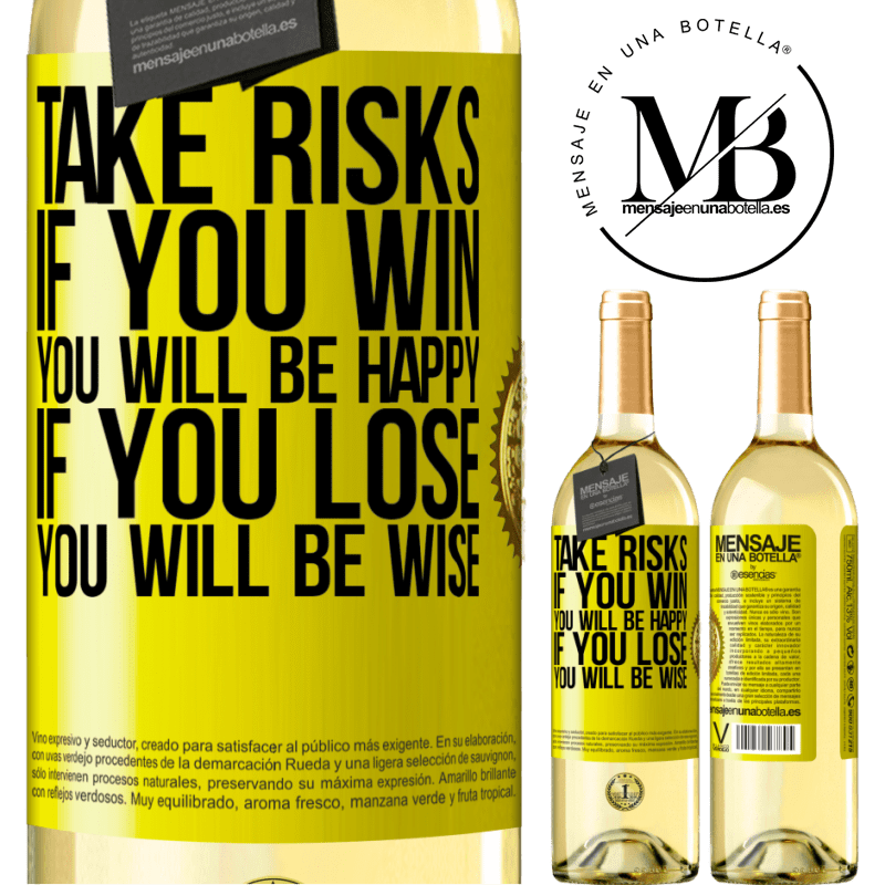 24,95 € Free Shipping | White Wine WHITE Edition Take risks. If you win, you will be happy. If you lose, you will be wise Yellow Label. Customizable label Young wine Harvest 2020 Verdejo