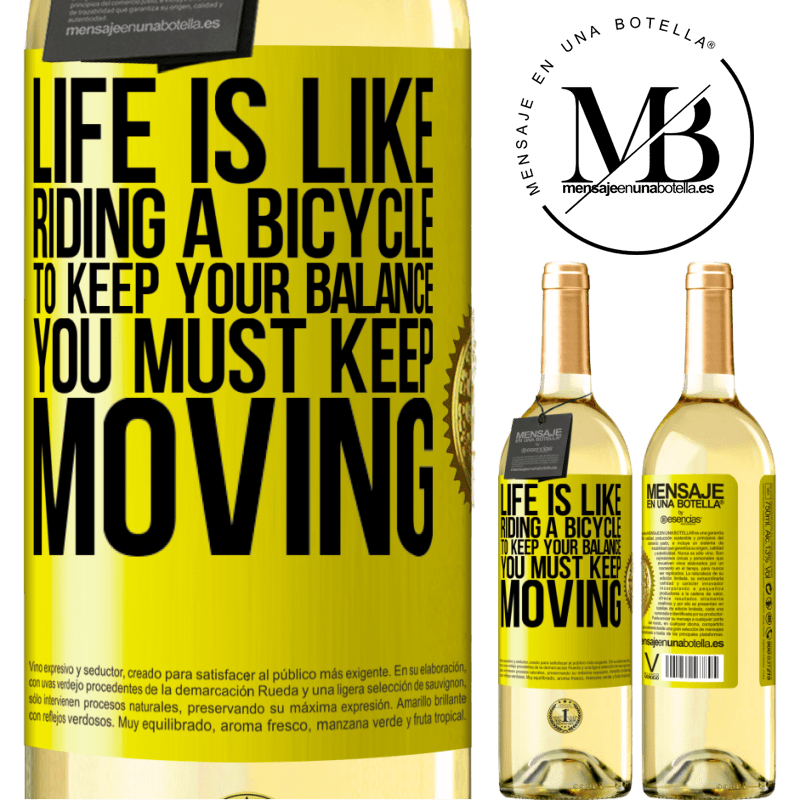 24,95 € Free Shipping | White Wine WHITE Edition Life is like riding a bicycle. To keep your balance you must keep moving Yellow Label. Customizable label Young wine Harvest 2020 Verdejo