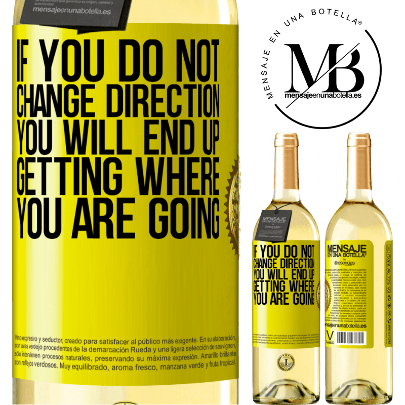 24,95 € Free Shipping   White Wine WHITE Edition If you do not change direction, you will end up getting where you are going Yellow Label. Customizable label Young wine Harvest 2020 Verdejo