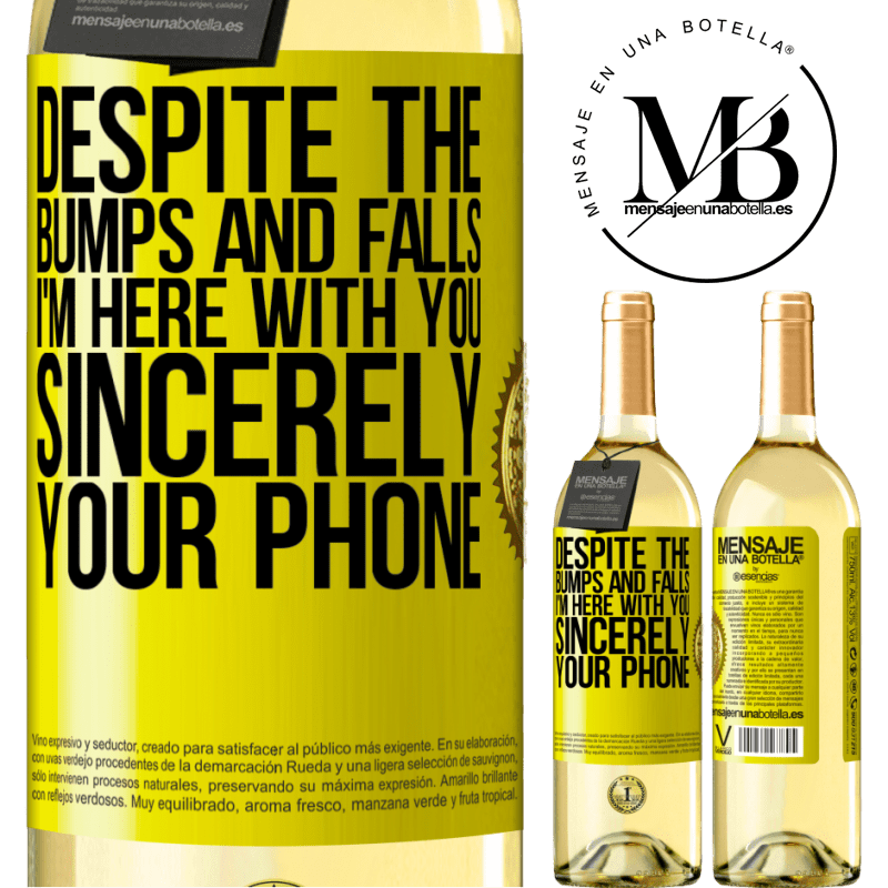 24,95 € Free Shipping | White Wine WHITE Edition Despite the bumps and falls, I'm here with you. Sincerely, your phone Yellow Label. Customizable label Young wine Harvest 2020 Verdejo