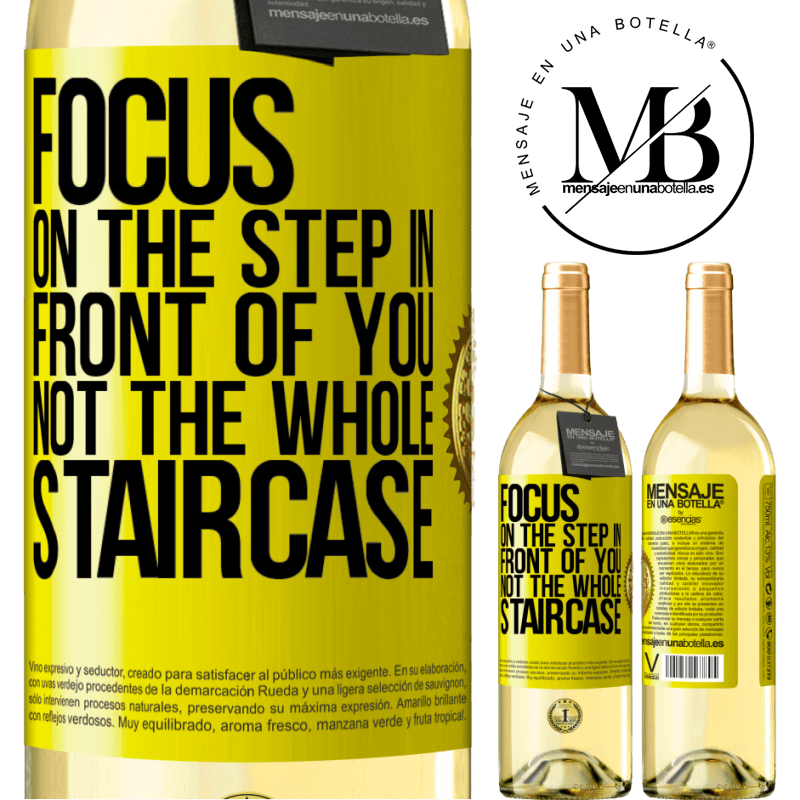 24,95 € Free Shipping | White Wine WHITE Edition Focus on the step in front of you, not the whole staircase Yellow Label. Customizable label Young wine Harvest 2020 Verdejo