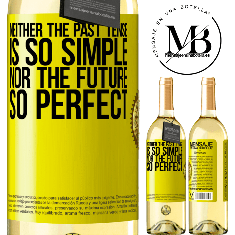 24,95 € Free Shipping | White Wine WHITE Edition Neither the past tense is so simple nor the future so perfect Yellow Label. Customizable label Young wine Harvest 2020 Verdejo