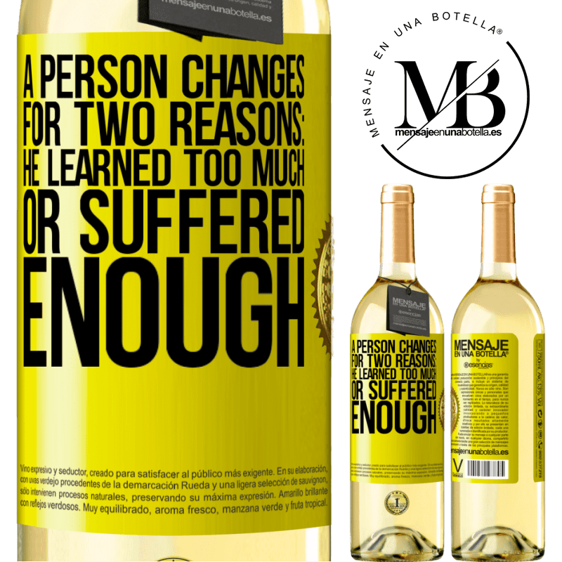 24,95 € Free Shipping   White Wine WHITE Edition A person changes for two reasons: he learned too much or suffered enough Yellow Label. Customizable label Young wine Harvest 2020 Verdejo