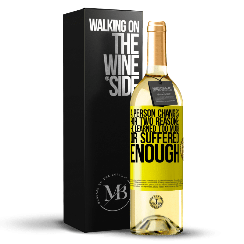 24,95 € Free Shipping | White Wine WHITE Edition A person changes for two reasons: he learned too much or suffered enough Yellow Label. Customizable label Young wine Harvest 2020 Verdejo