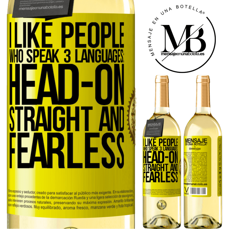 24,95 € Free Shipping | White Wine WHITE Edition I like people who speak 3 languages: head-on, straight and fearless Yellow Label. Customizable label Young wine Harvest 2020 Verdejo