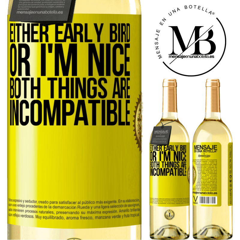24,95 € Free Shipping   White Wine WHITE Edition Either early bird or I'm nice, both things are incompatible Yellow Label. Customizable label Young wine Harvest 2020 Verdejo