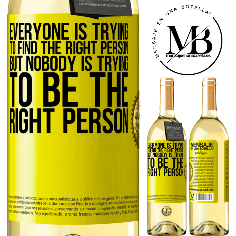 24,95 € Free Shipping   White Wine WHITE Edition Everyone is trying to find the right person. But nobody is trying to be the right person Yellow Label. Customizable label Young wine Harvest 2020 Verdejo