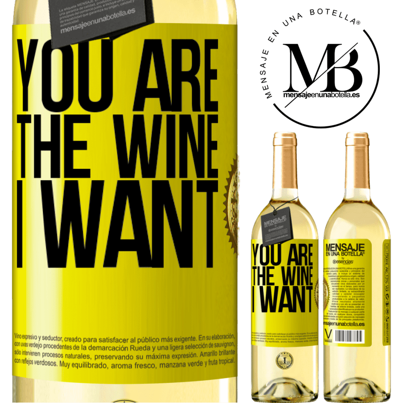 24,95 € Free Shipping | White Wine WHITE Edition You are the wine I want Yellow Label. Customizable label Young wine Harvest 2020 Verdejo