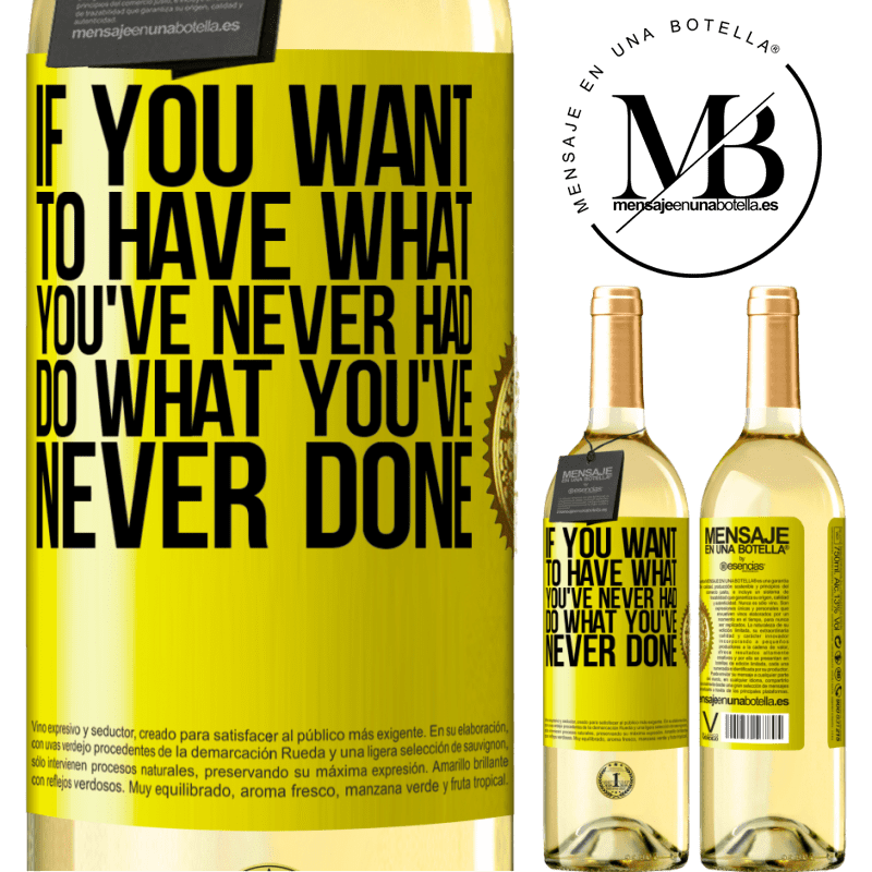 24,95 € Free Shipping   White Wine WHITE Edition If you want to have what you've never had, do what you've never done Yellow Label. Customizable label Young wine Harvest 2020 Verdejo