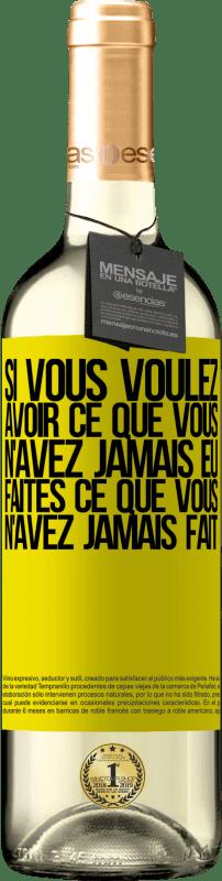 24,95 € Envoi gratuit   Vin blanc Édition WHITE Si vous voulez avoir ce que vous n'avez jamais eu, faites ce que vous n'avez jamais fait Étiquette Jaune. Étiquette personnalisable Vin jeune Récolte 2020 Verdejo