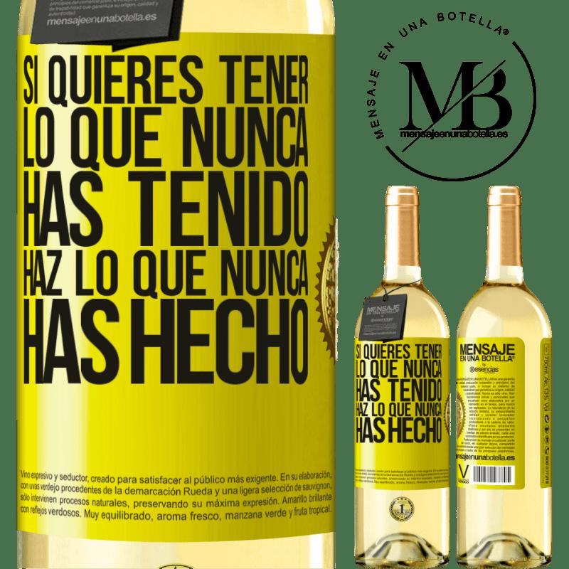 24,95 € Envío gratis | Vino Blanco Edición WHITE Si quieres tener lo que nunca has tenido, haz lo que nunca has hecho Etiqueta Amarilla. Etiqueta personalizable Vino joven Cosecha 2020 Verdejo