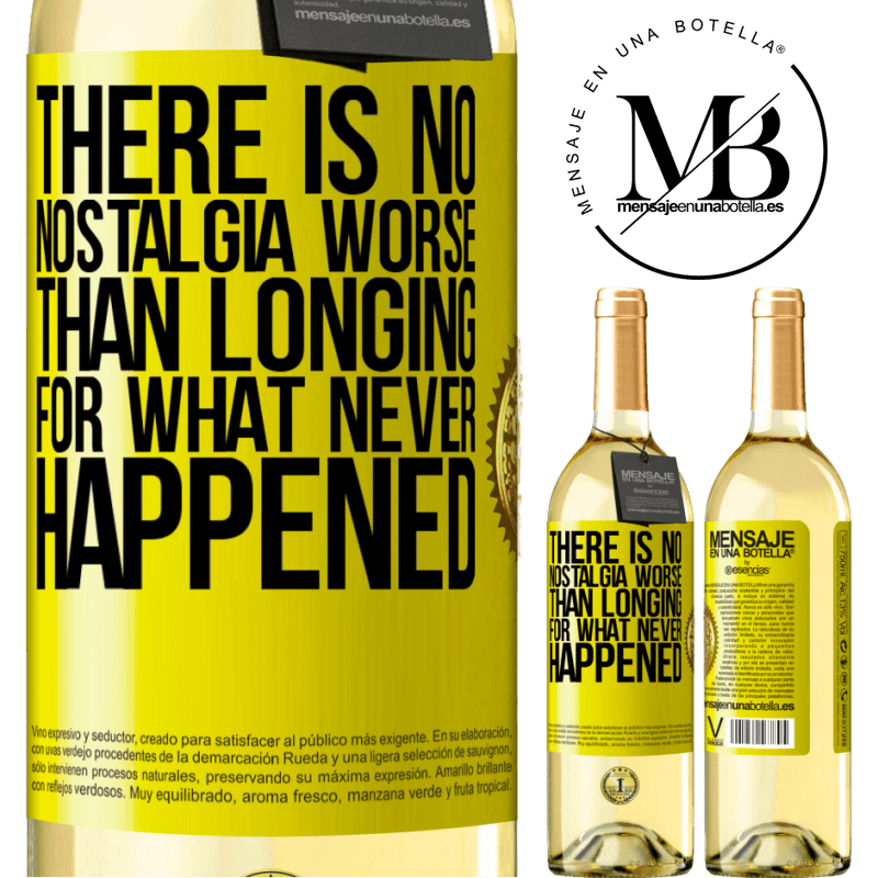 24,95 € Free Shipping   White Wine WHITE Edition There is no nostalgia worse than longing for what never happened Yellow Label. Customizable label Young wine Harvest 2020 Verdejo