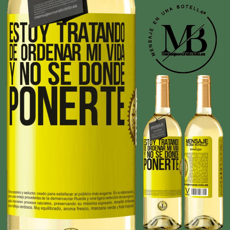 24,95 € Envío gratis | Vino Blanco Edición WHITE Estoy tratando de ordenar mi vida, y no sé dónde ponerte Etiqueta Amarilla. Etiqueta personalizable Vino joven Cosecha 2020 Verdejo