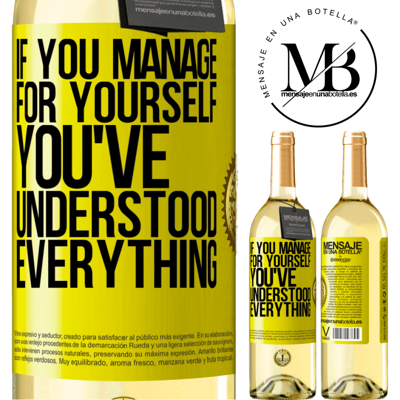 24,95 € Free Shipping | White Wine WHITE Edition If you manage for yourself, you've understood everything Yellow Label. Customizable label Young wine Harvest 2020 Verdejo