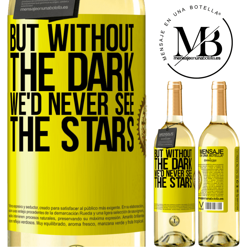 24,95 € Free Shipping | White Wine WHITE Edition But without the dark, we'd never see the stars Yellow Label. Customizable label Young wine Harvest 2020 Verdejo